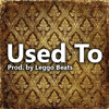 "Drake, OVOXO Type Beat ""Used To"" Prod. By Leggo Beats *FOR SALE*"