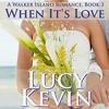 (Unknown Size) Download Lagu When It's Love: A Walker Island Romance, Book 3 by Lucy Kevin, Narrated by Eva Kaminsky Mp3 Gratis