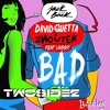 David Guetta & Showtek Feat Vassy - BAD (Twosidez Bootleg) Portada del disco
