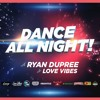 DANCE ALL NIGHT with RYAN DUPREE & LOVE VIBES 30|JAN|FRI at G-CLUB, PLOVDIV