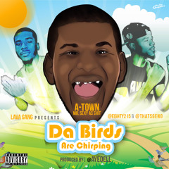 Da Birds Are Chirping-@Eighty215 Ft. @ThatsGeno( ft. A-Town )Prod By @AyeDell