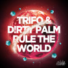 Trifo & Dirty Palm - Rule The World (J - Trick & Djuro Remix)OUT NOW
