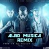 (107) Bpm - Algo Musical - Remix DaDdy - Ñejo Y Dalmata Ft Arcangel -Dj Darwi