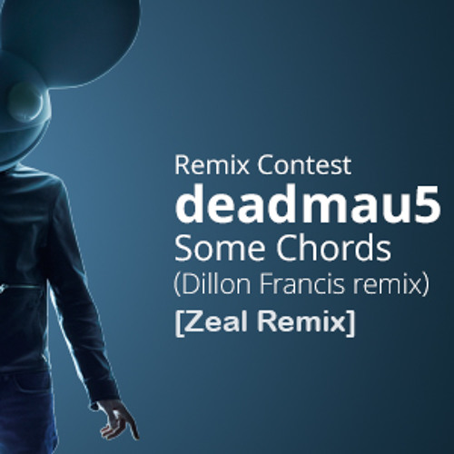 Deadmau5 Some Chords Dillion Francis Zeal Remix By Zeal Free