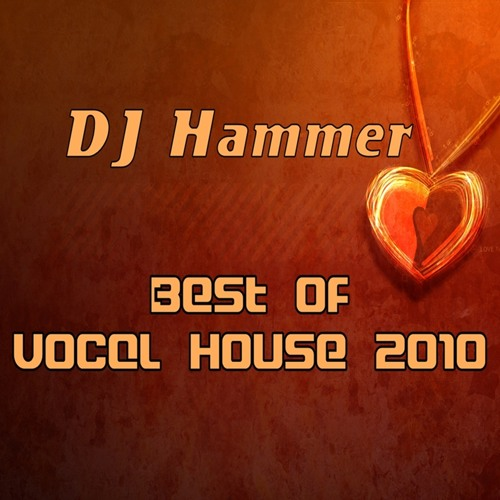 Hammer - Best of Vocal House 2010