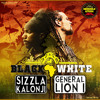 Sizzla & General Lion I - Black & White  [Jah Love Productions 2015]