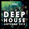 Azuli presents Deep House Anthems 2015 - Mixtape