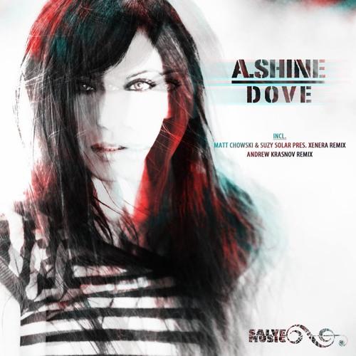 A. Shine - Dove (Matt Chowski & Suzy Solar Pres. Xenera Remix)