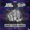 Bassjackers & Thomas Newson - Wave Your Hands (OUT NOW) mp3