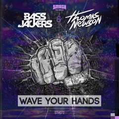 Bassjackers & Thomas Newson - Wave Your Hands (OUT NOW)