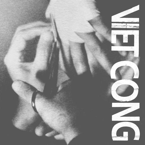 "Viet Cong - ""Viet Cong"" // ALBUM OUT 1/20"
