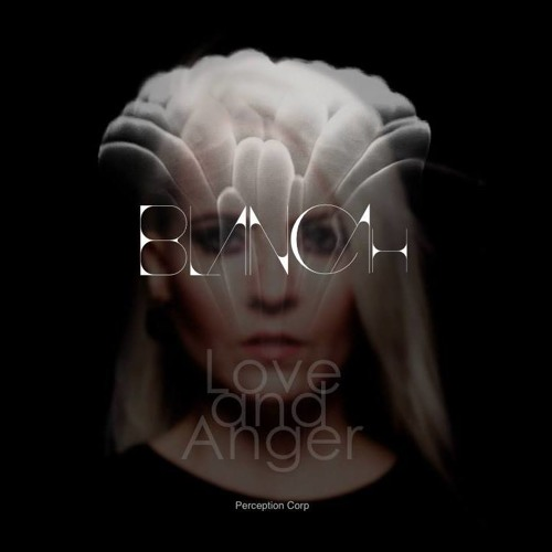 BLANCAh - Love And Anger Prelude (Original Mix)