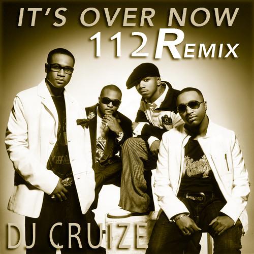 It's Over Now Dj Cruize Remix