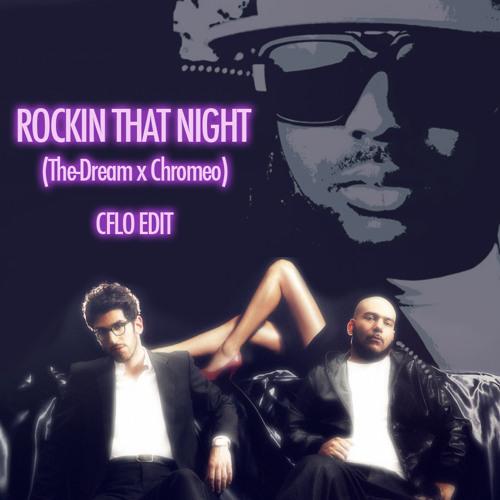 Rockin That Night (The-Dream x Chromeo) (CFLO Edit)