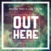 Lafa Taylor x Medium Troy - Out Here
