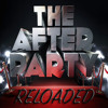The After Party Reloaded
