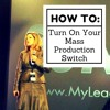 Turn On Your Mass Production Switch