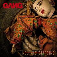 Gang - Sangue e Cenere - 10 - Nel Mio Giardino