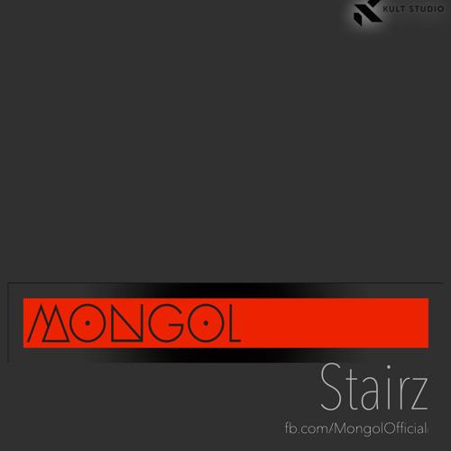 MONGOL- Stairz