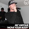 Download MC Vapour - Move Your Body - [Live Performance] Mp3