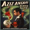 The Chick-Fil-A Dilemma | AZIZ ANSARI | Buried Alive | NEW ALBUM!!!
