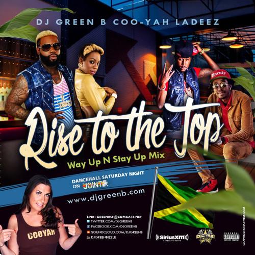 RISE TO THE TOP - #WAYUP N #STAYUP MIXCD 2015 BY DJ GREEN B