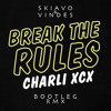 Charli XCX - Break The Rules (Skiavo & Vindes Bootleg Remix) [FREE DL] *[Supported by NARI & MILANI]