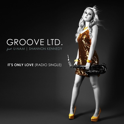 It's Only Love (Radio Edit) - GrooveLTD Feat.  U - Nam & Shannon Kennedy Snippet