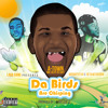 """A-Town """"Da Birds Are Chirping"""""""