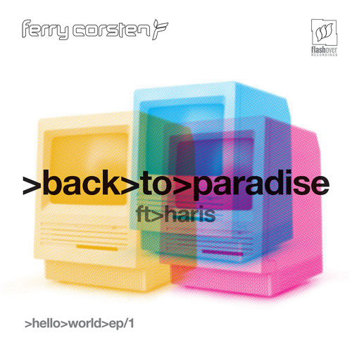 Ferry Corsten feat. Haris - Back To Paradise (Flashover Mix) [Preview]