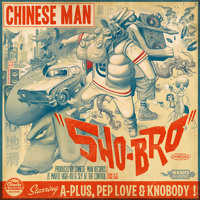 01 - Sho-Bro feat. A-Plus, Pep Love & Knobody (CHINESE MAN)