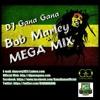 DJ GanaGana - Bob Marley Mega Mix