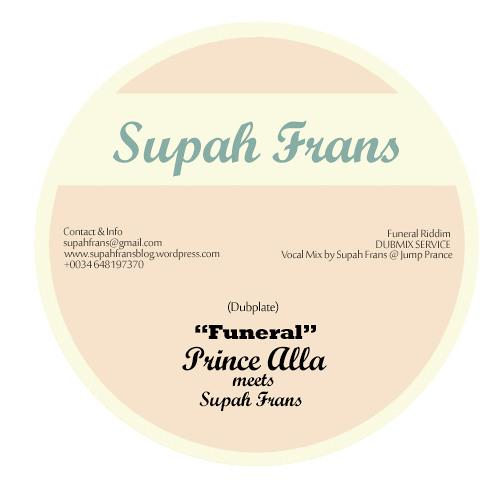 Supah Frans Meets Prince Alla - Funeral Dubplate