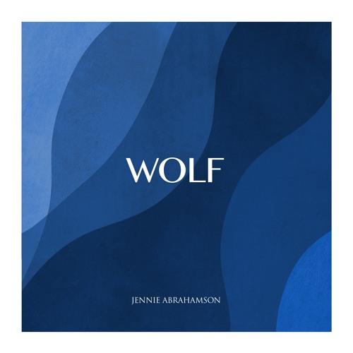 "JENNIE ABRAHAMSON - ""WOLF"""