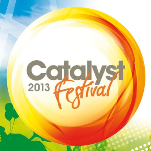 Catalyst Festival 2013