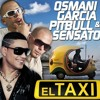98 El Taxi Osmani Garcia Ft Pitbull And Sensato In Como Yo Le Doy Enero 15 Mp3