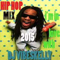HIP HOP MIX 2015 Mix★ DJ Vibeskelly ★ #TRAP #US #HIPHOP #RNB