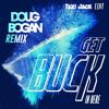 Doug Bogan - Get Buck In Here Remix (Taxi Jack Edit)