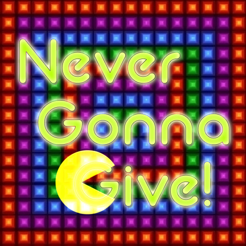 Never Gonna Give