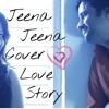 Jeena Jeena - Reprised Song Ft. Surya Vishwakarma - Atif Aslam - Badlapur