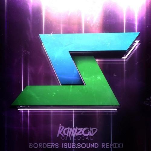 Ramzoid - Borders (Sub.Sound Remix)