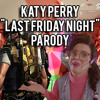 Katy Perry - Last Friday Night | Parody