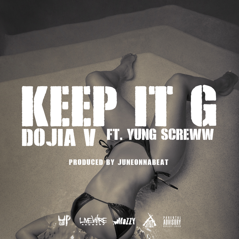 Dojia V ft. Yung Skreww - Keep It G (Prod. By June Onna Beat) [Thizzler.com]