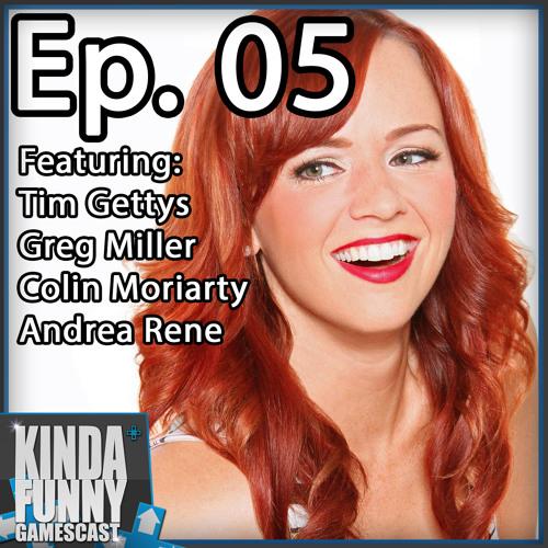 Andrea Rene (Special Guest) - Kinda Funny Gamescast Ep. 05
