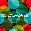 Eternity Worship - Be Glorified  - (mp3 sample) COMING SOON on iTunes!