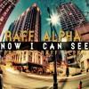 Raff Alpha - Now I Can See (prod. By Raff Alpha)