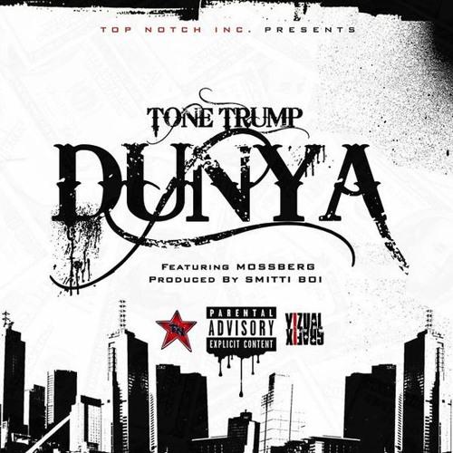 Tone Trump – DUNYA (Prod by Smitti Boi)