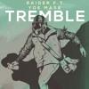 Raider - Tremble (feat. Yoe Mase)