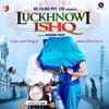 Tu Aaina Hai Mera - Luckhnowi Ishq (2015) | Mohd. Irfan