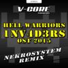 Hell Warriors - 1NV4D3RS OST 2015 (Nekrosystem Remix)